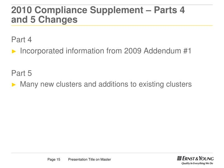 2010 Compliance Supplement – Parts 4 and 5 Changes