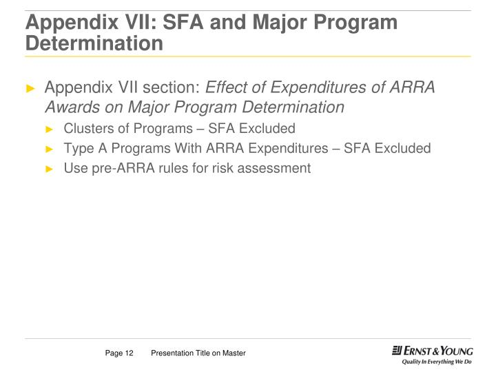 Appendix VII: SFA and Major Program Determination