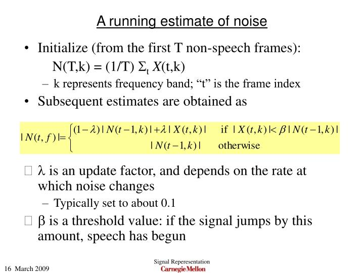 A running estimate of noise