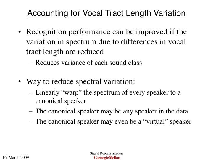 Accounting for Vocal Tract Length Variation