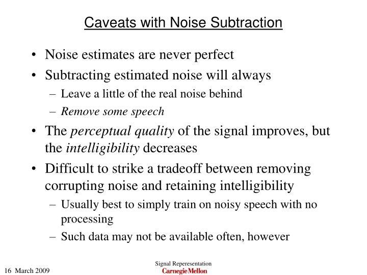 Caveats with Noise Subtraction