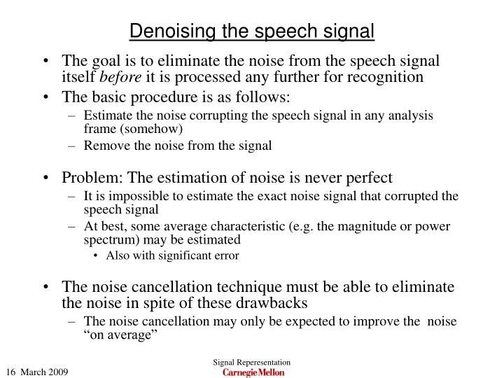 Denoising the speech signal