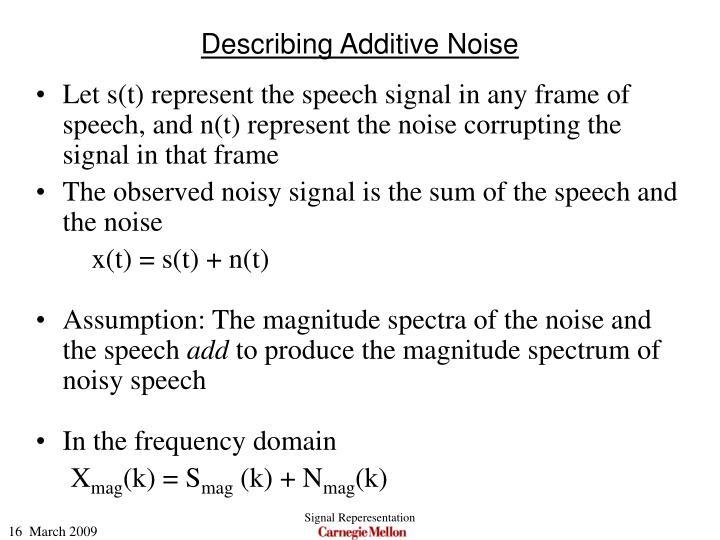 Describing Additive Noise