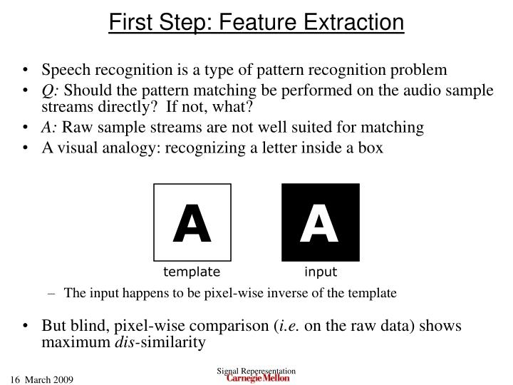 First Step: Feature Extraction