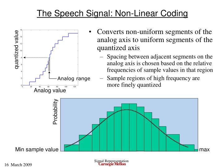 The Speech Signal: Non-Linear Coding