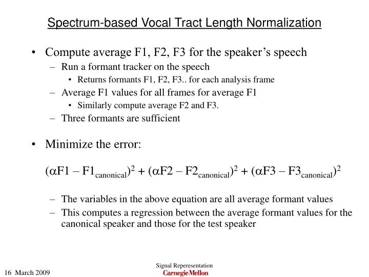 Spectrum-based Vocal Tract Length Normalization