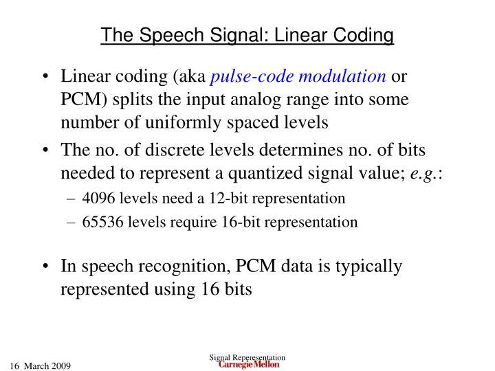 The Speech Signal: Linear Coding
