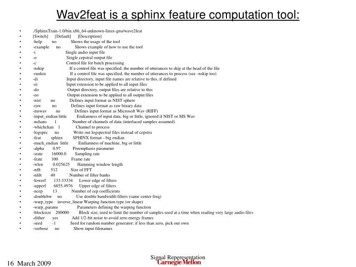 Wav2feat is a sphinx feature computation tool: