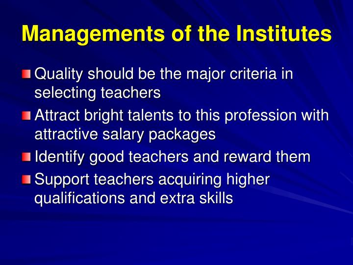 Managements of the Institutes
