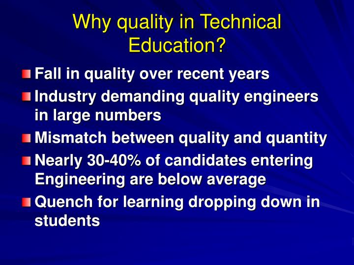 Why quality in Technical Education?
