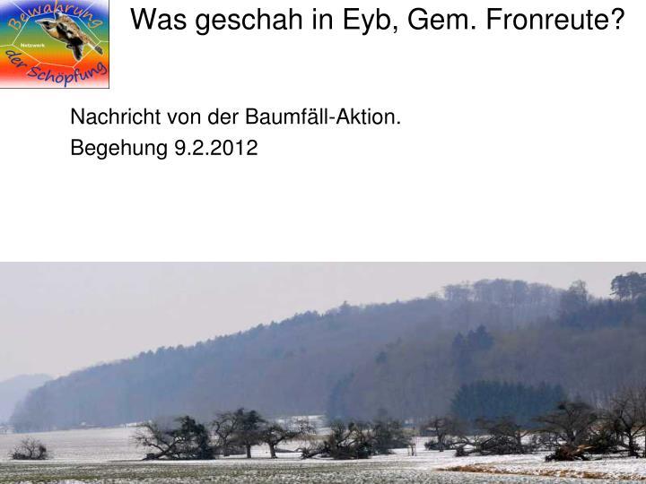 Was geschah in Eyb, Gem. Fronreute?