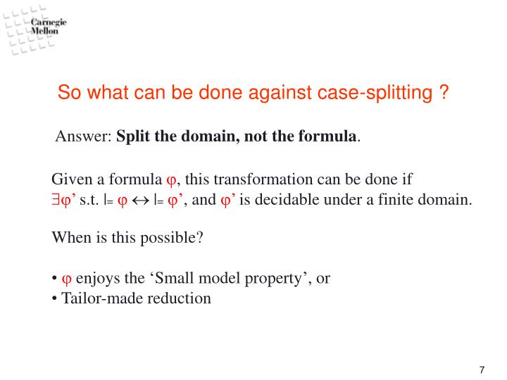 So what can be done against case-splitting ?
