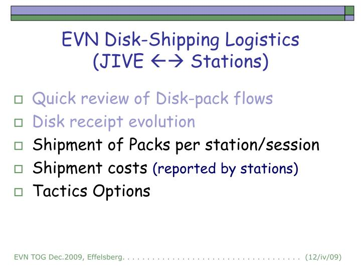 Evn disk shipping logistics jive stations