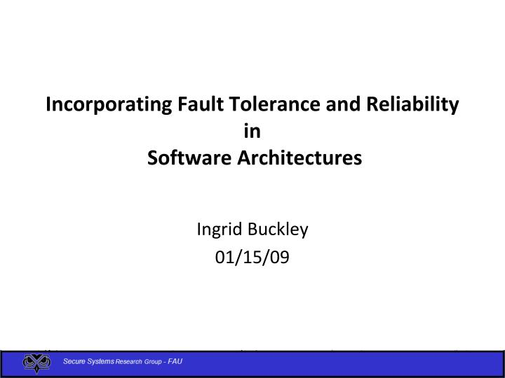 incorporating fault tolerance and reliability in software architectures