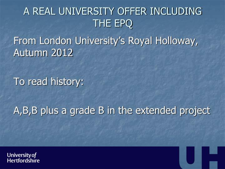 A REAL UNIVERSITY OFFER INCLUDING THE EPQ