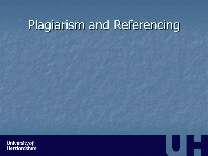 Plagiarism and Referencing