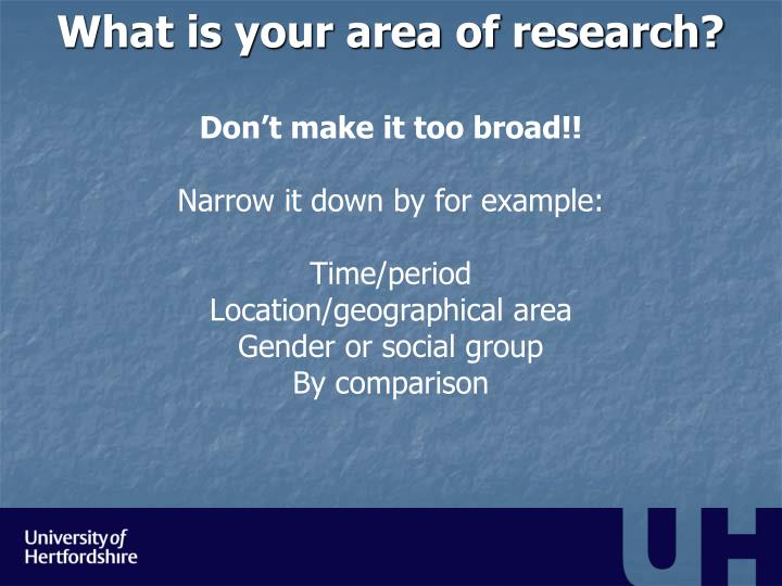 What is your area of research?