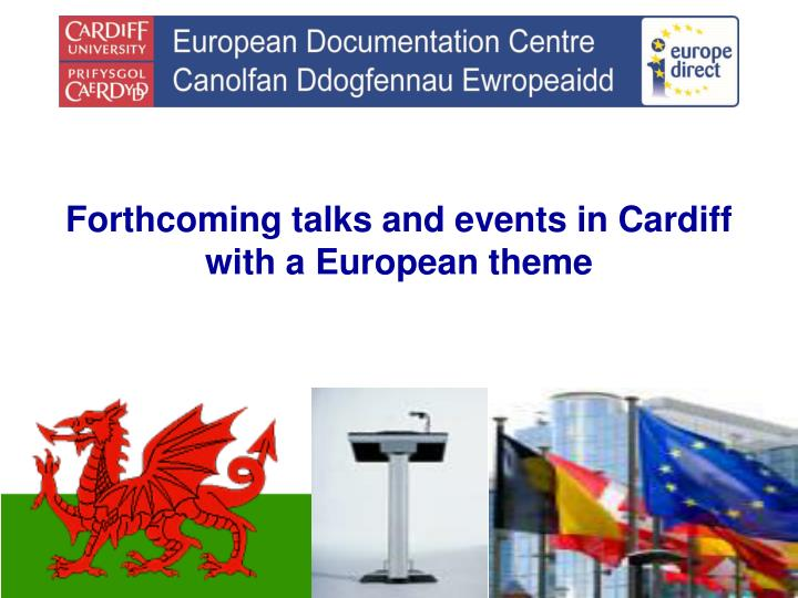 Forthcoming talks and events in Cardiff with a European theme