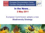 in the news 3 may 2011 european commission adopts a new biodiversity strategy