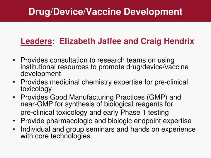 Drug/Device/Vaccine Development