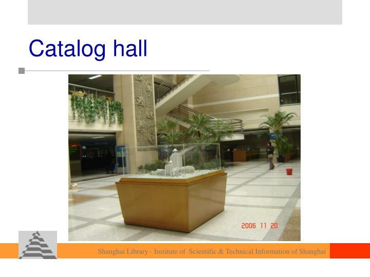 Catalog hall