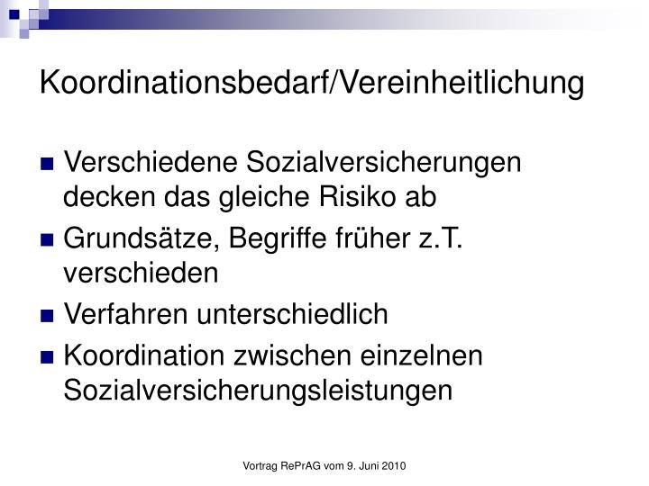 Koordinationsbedarf/Vereinheitlichung