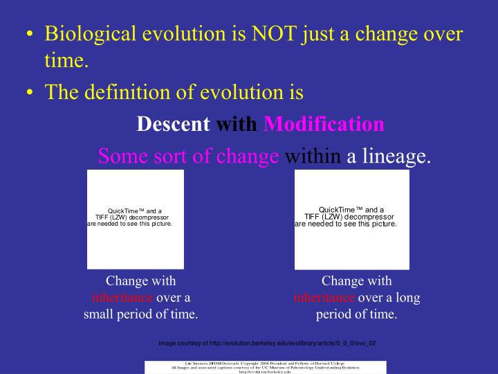 Biological evolution is NOT just a change over time.