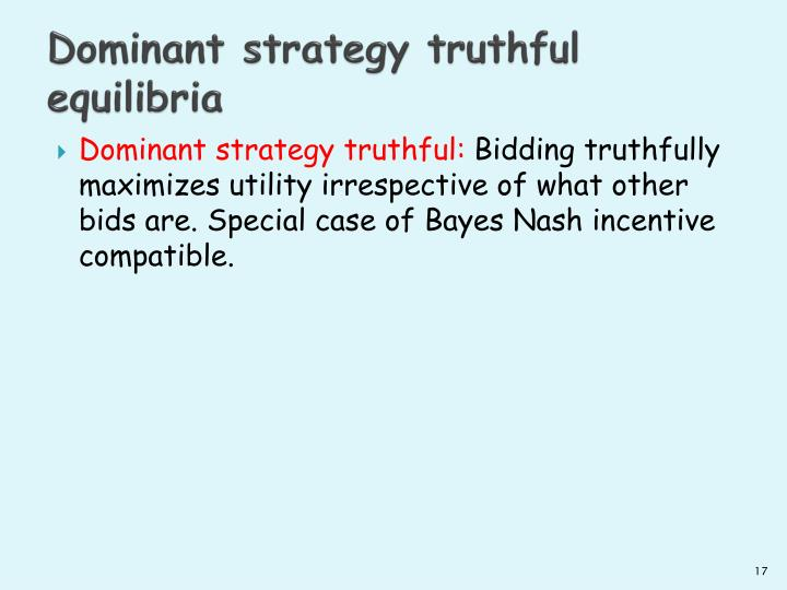 Dominant strategy truthful equilibria