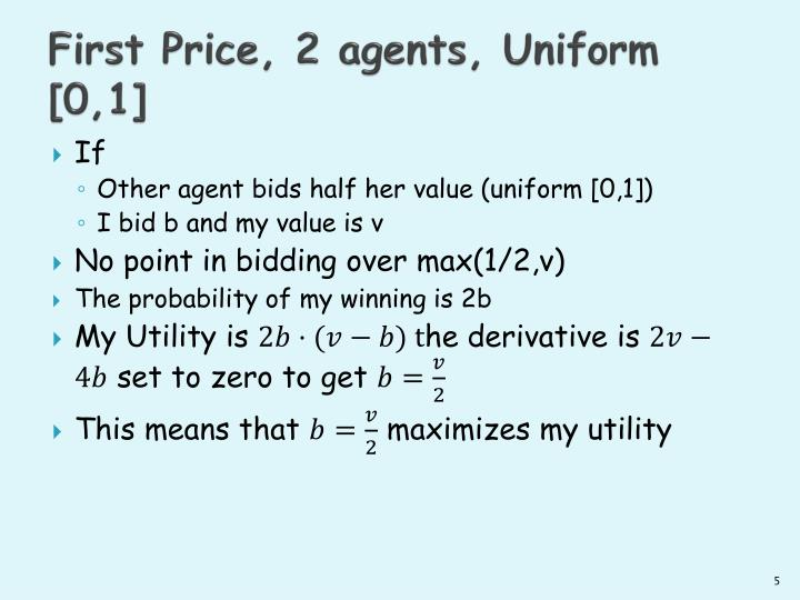 First Price, 2 agents, Uniform [0,1]