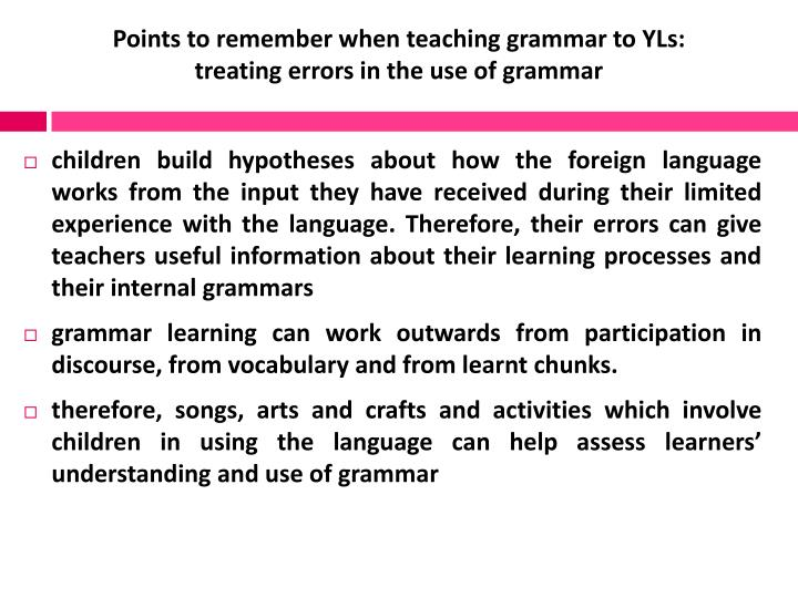 Points to remember when teaching grammar to YLs: