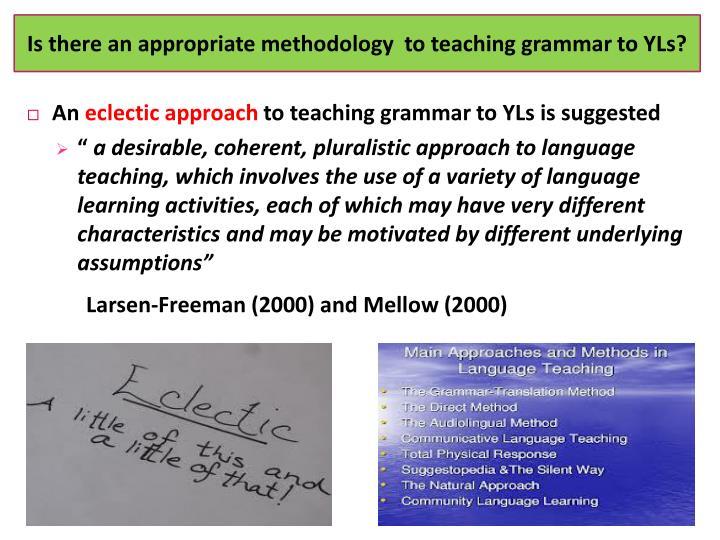 Is there an appropriate methodology  to teaching grammar to YLs?