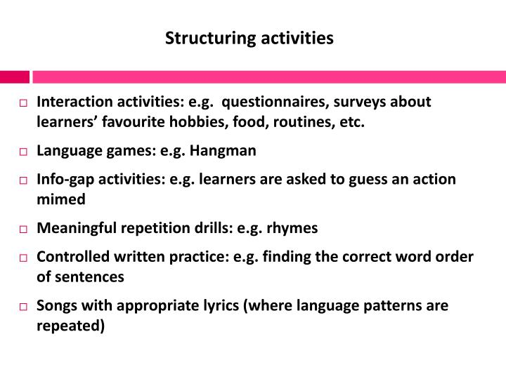 Structuring activities