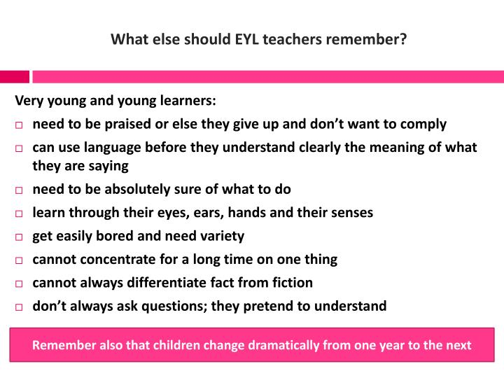 What else should EYL teachers remember?