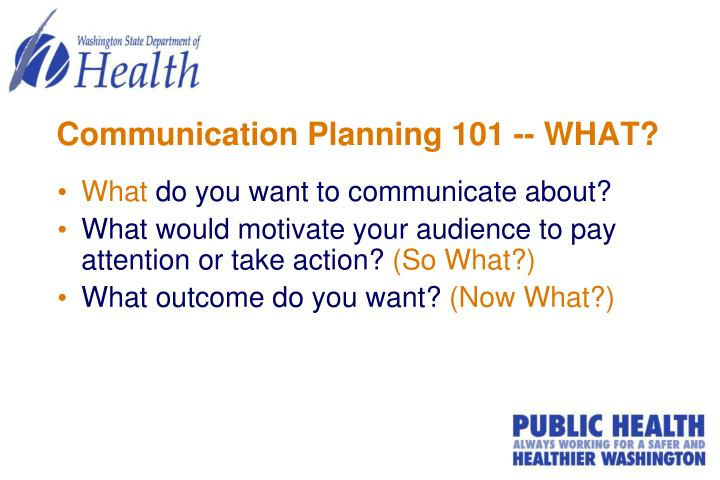 Communication Planning 101 -- WHAT?