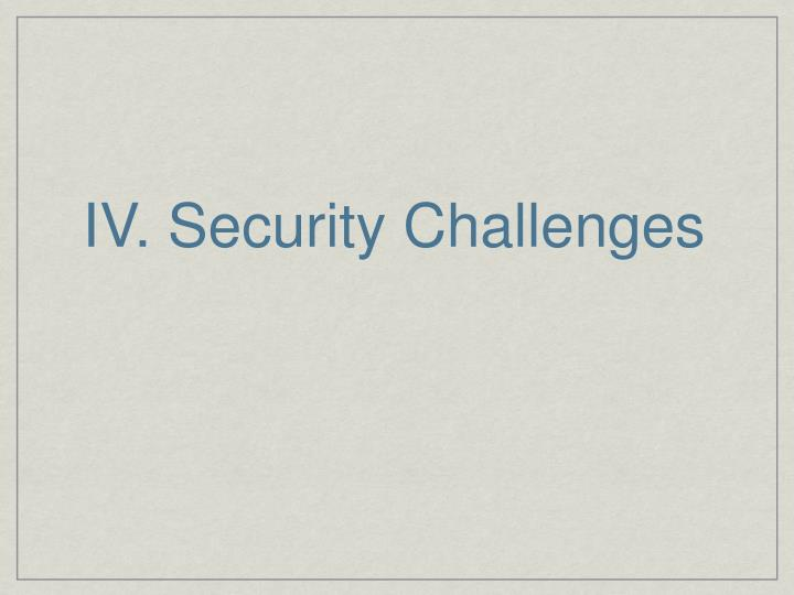 IV. Security Challenges