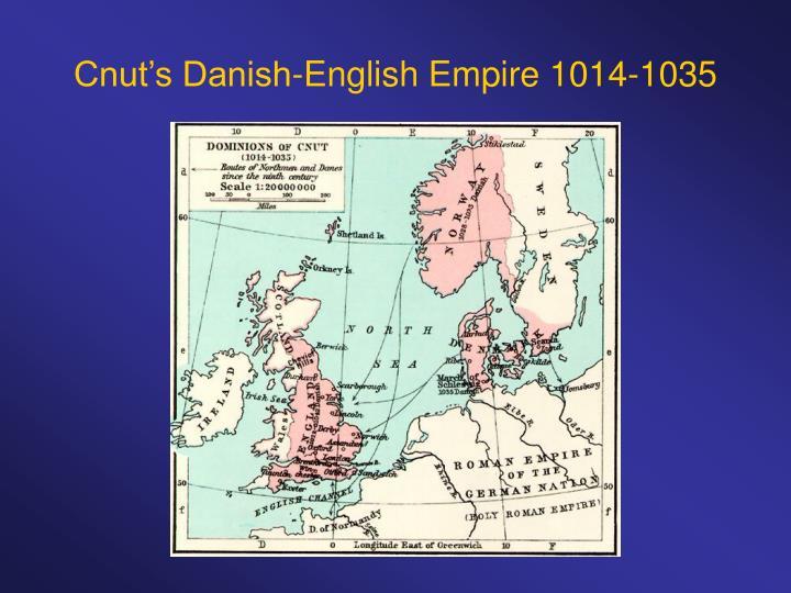 Cnut's Danish-English Empire 1014-1035