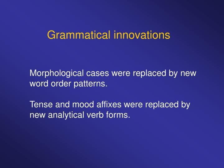 Grammatical innovations