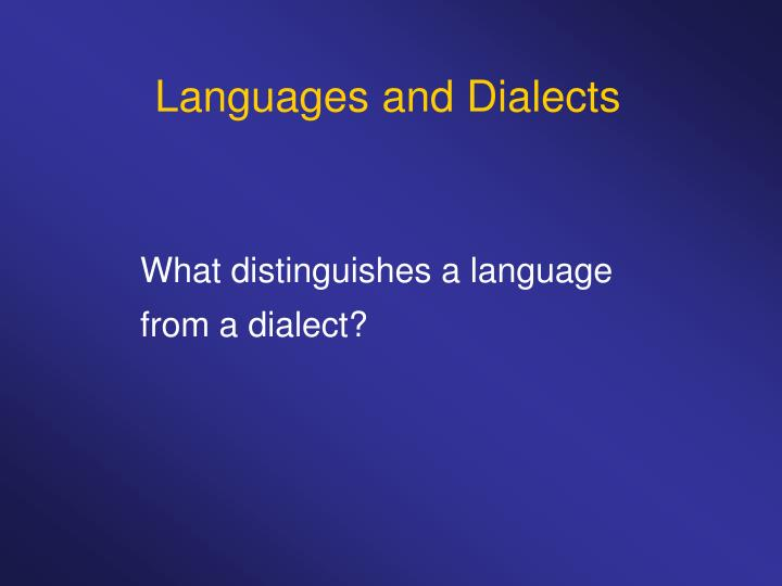 Languages and Dialects