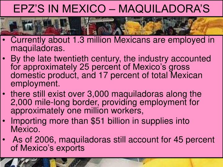 EPZ'S IN MEXICO – MAQUILADORA'S
