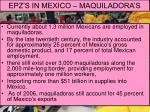 epz s in mexico maquiladora s