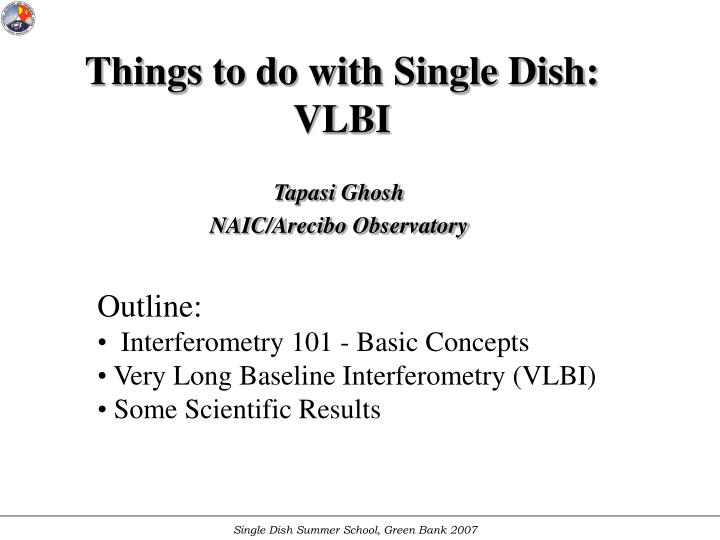 Things to do with single dish vlbi