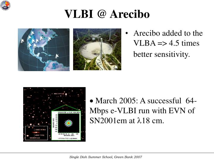 Arecibo added to the VLBA => 4.5 times better sensitivity.