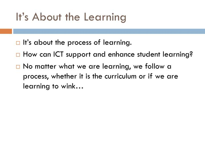 It's About the Learning