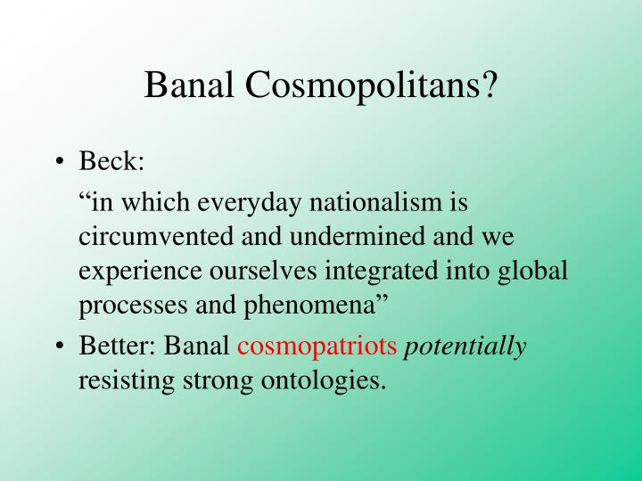 Banal Cosmopolitans?