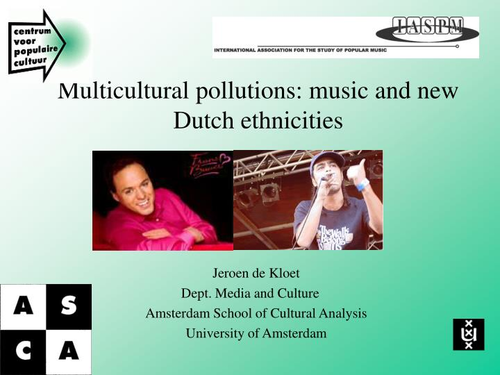 multicultural pollutions music and new dutch ethnicities
