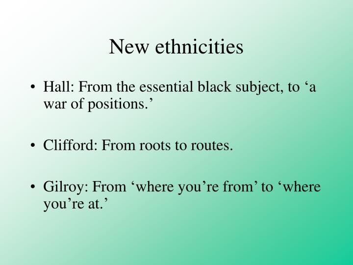 New ethnicities