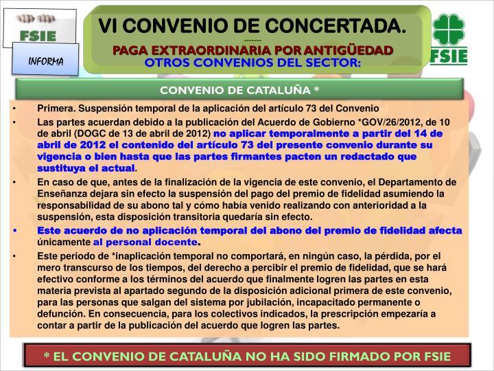 * EL CONVENIO DE CATALUÑA NO HA SIDO FIRMADO POR FSIE
