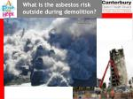 what is the asbestos risk outside during demolition
