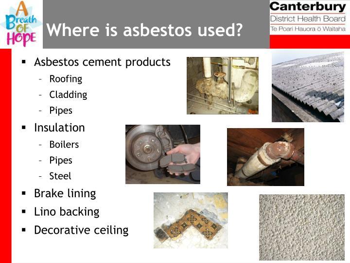Where is asbestos used?
