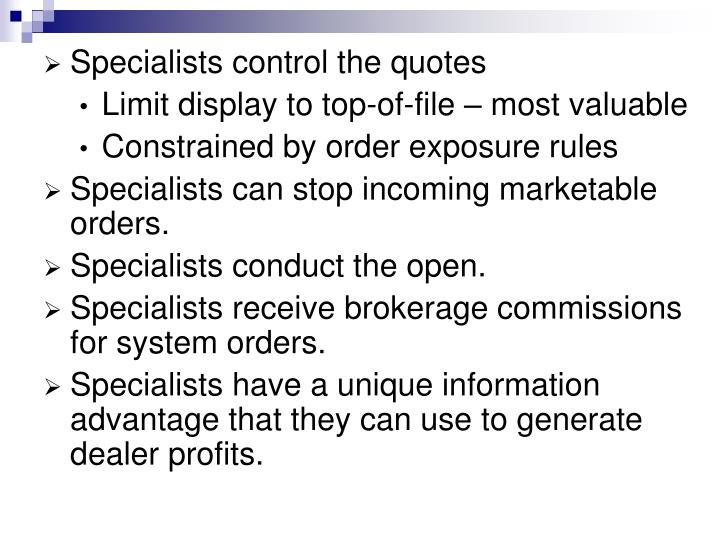 Specialists control the quotes